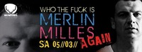 WHO THE FUCK IS MERLIN MILLES ?!?! AGAIN // 05.03.2016 WILDWECHSEL@Wildwechsel