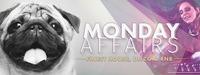 MONDAY AFFAIRS - der neue Hot Spot in Wien - jeden MONTAG@Bettel-Alm am Lugeck