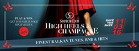 High Heels & Champagne / 11.3.16 / Scotch Club@Scotch Club