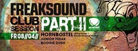 FREAKSOUND CLUB SESSION PART 2 // FR 08.04.2016 w/HORNBOSTEL JUNIOR FREAK & BOOGIE DUSH@Wildwechsel