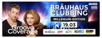 Bräuhaus Clubbing - Groove Coverage Live@Bräuhaus Events