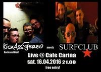 KickAssStereo meets Surfclub Live at Cafe Carina!@Café Carina