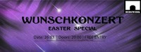 Wunschkonzert - Easter Special @Bergwerk@Bergwerk