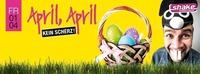 APRIL APRIL - Kein Scherz!@Shake