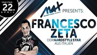 MAX presents ⚫● Francesco Zeta ●⚫@MAX Disco