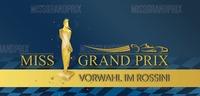 Vorwahl Zur Miss Grand Prix@Rossini
