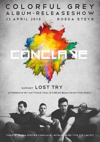 """Conclave """"Colorful Grey Album Releaseshow""""   Support: Lost Try Aftershowparty: Matthias Thal & Fabian Bram (Injectionmusic)@KV Röda"""