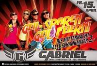 Geil Sparen - Geil Feiern ! ! !@Gabriel Entertainment Center