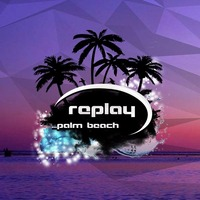 Replay - Palm Beach 2016