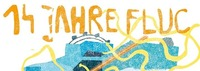 14 JAHRE FLUC mit live: AISHA E, PROPELLA, INANA, JAX N TATE & SPIELMANN@Fluc / Fluc Wanne