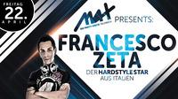 MAX presents ⚫● Francesco Zeta ●⚫@MAX Disco