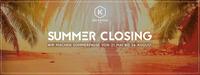 Summer Closing (Sommerpause von 21. Mai bis 26 August) - Kantine Linz@Die Kantine