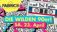 DIE WILDEN 90er!@Fabrics - Musicclub