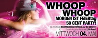 WHOOP WHOOP morgen ist FEIERtag– 50 CENT PARTY!@Bollwerk