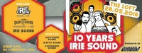 10 YEARS IRIE SOUND presents IRIE CREW /FR / DUBS TILL DAWN (GER & MANY MORE@The Loft