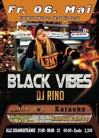 Black Vibes mir DJ RINO@Excalibur