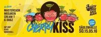 Cherry Kiss hosted by Juicy Crew - So.15.05 - Säulenhalle@Säulenhalle