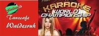 Karaoke WM Vorausscheidung@Tanzcafe Waldesruh
