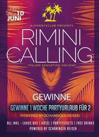 Wanna go to RIMINI - 1 Woche Partyurlaub für 2 zu gewinnen !@Johnnys - The Castle of Emotions