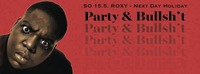 Party and Bullsh!t@Roxy – Club