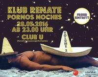Klub Renate - Pornos Noches@Club U