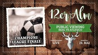 UEFA Championsleague Finale - Public Viewing@12er Alm Bar