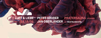 LUFT & LIEBE w/ Peter Kruder & Jan Oberländer | Pratersauna@Pratersauna