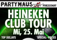 HEINEKEN CLUB TOUR@Partymaus Freistadt