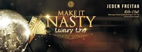 Make It Nasty | Jeden Freitag