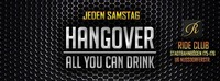 Hangover - Jeden Samstag - All you can Drink@Ride Club