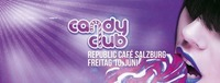 CANDY CLUB | FR 10. Juni 2016 im Republic Cafe Salzburg@Republic