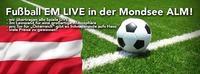 EM Portugal - Österreich@Mondsee Alm