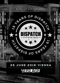 MIND THE GAP presents 15 YEARS OF DISPATCH RECORDINGS@Club Auslage