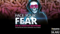 Face Your Fear - Die ultimative Mutprobe@Disco P2