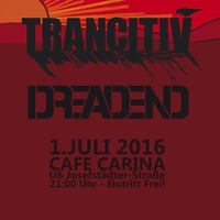 Trancitiv und Dreadend Live@Café Carina