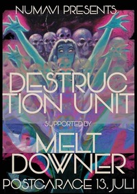 Numavi Records presents: Destruction Unit (US), Melt Downer@Postgarage