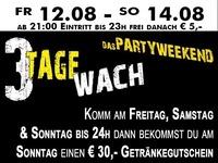 3 TAGE WACH@Partymaus Wörgl
