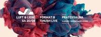 LUFT & LIEBE w/ Format:B und Tinush Live | Pratersauna@Pratersauna