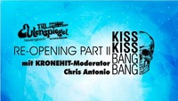 Re-Opening Part II - Kiss Kiss Bang Bang@Till Eulenspiegel