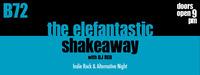The Elefantastic Shakeaway!@B72