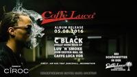C BLACK - LUV N SMOKE Album Release - Caffe Luca@Caffé Luca
