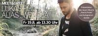 Meet & Greet mit Lukas Plöchl, alias
