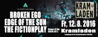 Broken Ego, The Fictionplay, Edge Of The Sun @Kramladen presented by UR LEIWAND Events