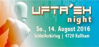 UFTA'EH night 2016@Festgelände Kallham