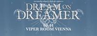 Dream On Dreamer / more@Viper Room