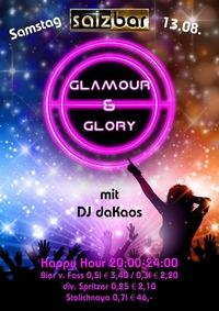 Glamour & Glory mit DJ daKaos@Salzbar