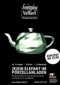 Swinging-Volkert Themenmarkt: (K)ein Elefant im Porzellanladen@Volkertmarkt