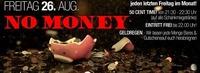 NO MONEY – jeden letzten Freitag im Monat!@Baby'O