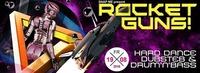 SNAP ME present Rocket GUNS!@Baby'O