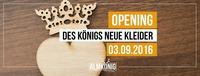 Opening - des Königs neue Kleider@Almkönig
